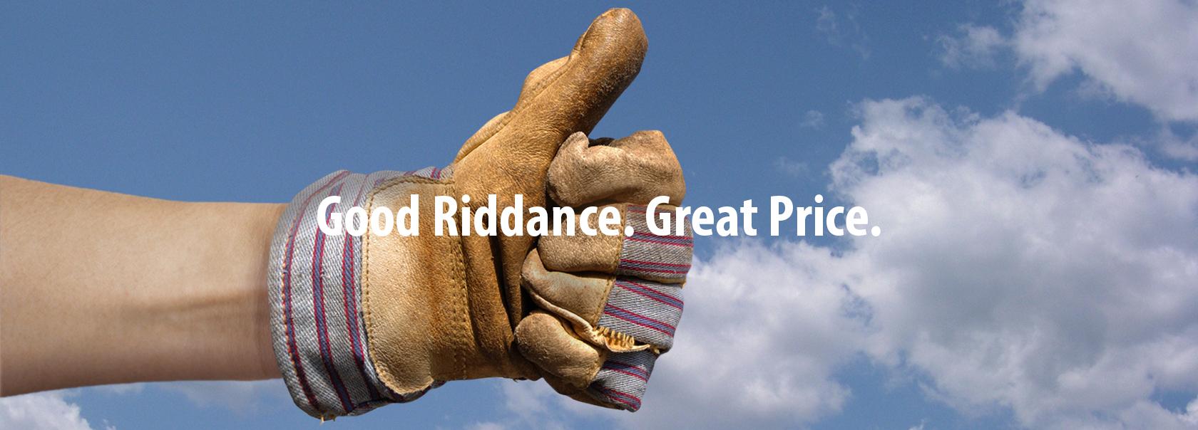 Seasons Debris Removal Good Riddance. Great Price.